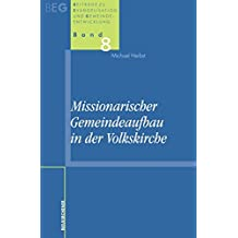 Missionarischer Gemeindeaufbau in der Volkskirche (Beiträge zu Evangelisation und Gemeindeentwicklung)