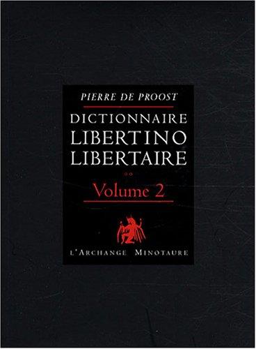 Dictionnaire libertino-libertaire : Tome 2