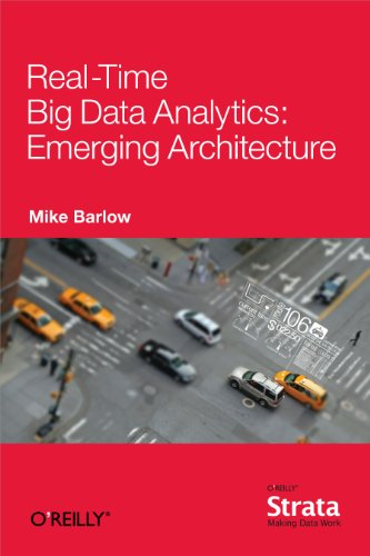 Real-Time Big Data Analytics: Emerging Architecture (English Edition) por Mike Barlow