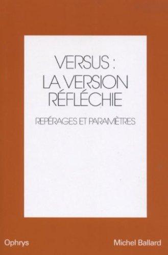 Versus : la version rflchie. : Volume 1 reprages et paramtres