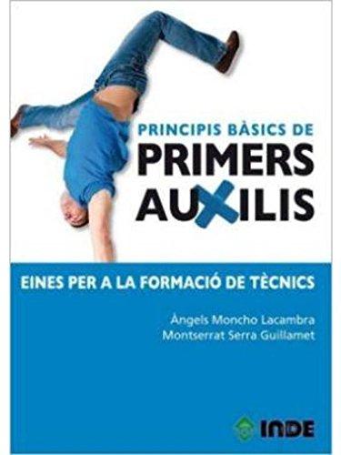 Principis bàsics de primers auxilis: Eines per a la formació de tècnics (Módulos formativos) por Àngels Moncho Lacambra