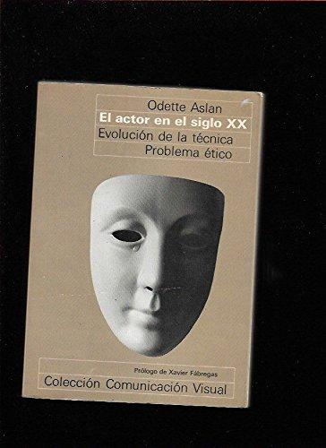El actor en el siglo XX: evolución de la técnica: problema ético (Comunicación visual)