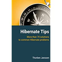 Hibernate Tips: More than 70 solutions to common Hibernate problems (English Edition)