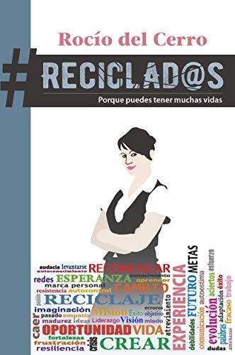 Reciclados: Porque puedes tener muchas vidas por Rocío Del Cerro