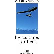 Les cultures sportives: Pratiques, représentations et mythes sportifs