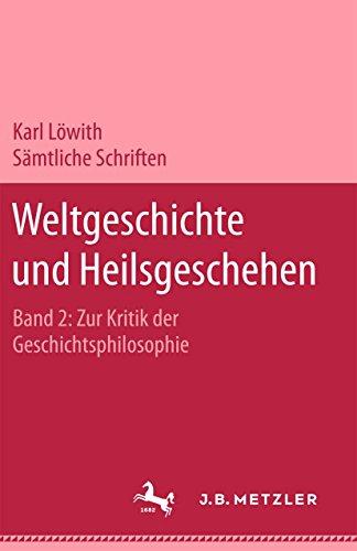 Sämtliche Schriften: Band 2: Weltgeschichte und Heilsgeschehen.Zur Kritik der Geschichtsphilosophie: BD 2