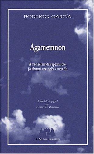 Agamemnon : A mon retour du supermarché, j'ai flanqué une raclée à mon fils
