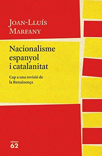 Nacionalisme espanyol i catalanitat: Cap a una revisió de la Renaixença (Llibres a l'Abast)