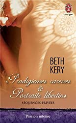 Séquences privées Tome 2 : Prodigieuses caresses & Portraits libertins