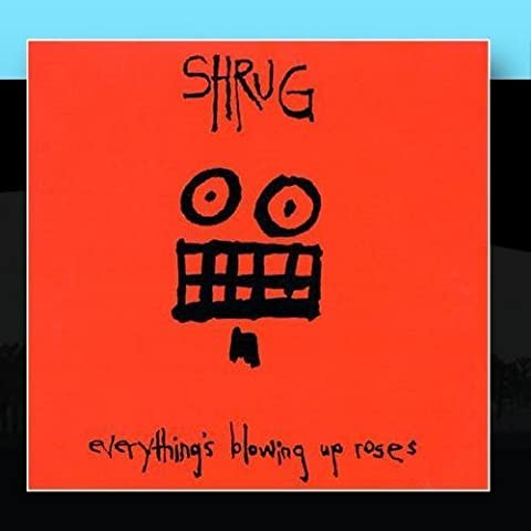everything's blowing up roses by Shrug (2011-01-31)