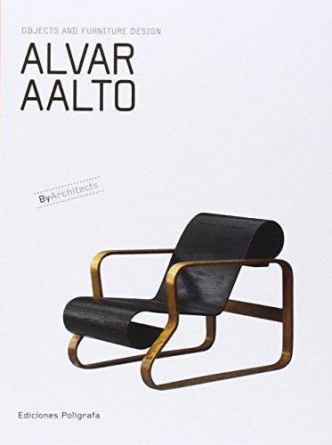 Alvar Aalto: Objects and Furniture Design (Objects & Furniture Design by Architects) by Patricia de Muga (Editor), Sandra Dachs (Editor), Laura Garcia Hintze (Editor) (15-Sep-2007) Hardcover