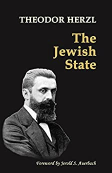 The Jewish State: with 2014 Foreword by Jerold S. Auerbach (English Edition) par [Herzl, Theodor]