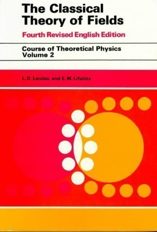 The Classical Theory of Fields: v. 2 (Course of Theoretical Physics) 4th (fourth) New of R Edition by L.D. Landau, E.M. Lifshitz, Morton Hamermesh published by Butterworth-Heinemann Ltd (1987)
