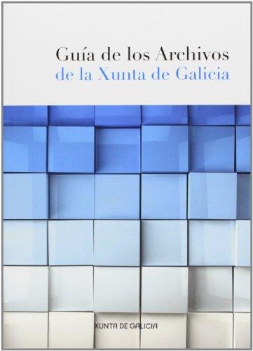 Guia de los archivos de la xunta de Galicia