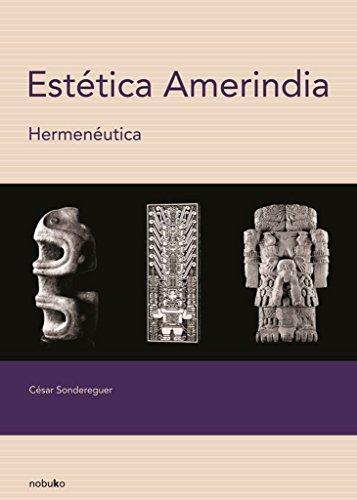 Estetica amerindia / Amerindian Aesthetics: Hermeneutica