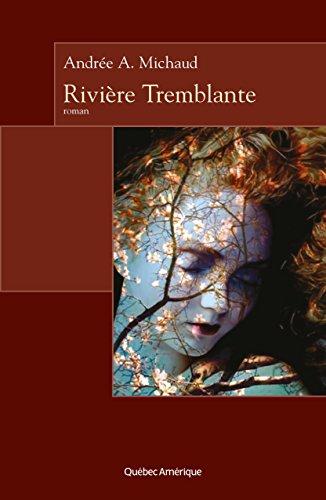 Rivière Tremblante par Andrée A. Michaud
