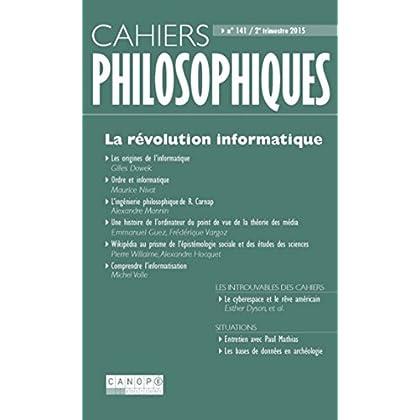La révolution Informatique (Cahiers Philosophiques, n° 141 2/2015)