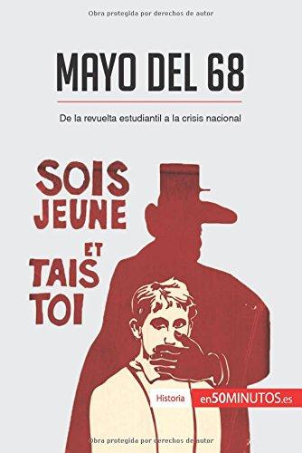 Mayo del 68: De la revuelta estudiantil a la crisis nacional por 50Minutos.Es