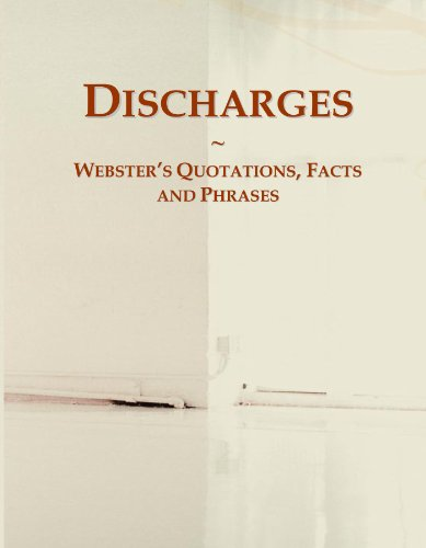 Discharges: Webster's Quotations, Facts and Phrases
