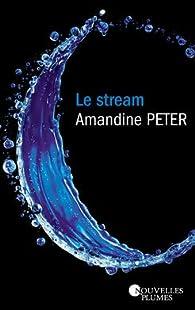Le stream par Amandine Peter