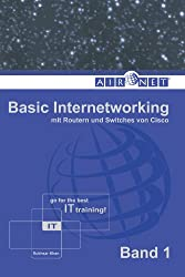 Basic Internetworking, Band 1: mit Routern und Switches von Cisco