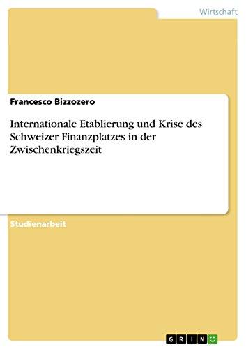 Internationale Etablierung und Krise des Schweizer Finanzplatzes in der Zwischenkriegszeit