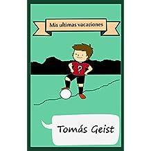 Mis ultimas vacaciones (Los cambios de la vida nº 1) (Spanish Edition)