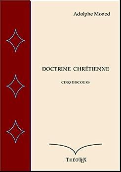 Doctrine Chrétienne: Cinq discours par [Monod, Adolphe]