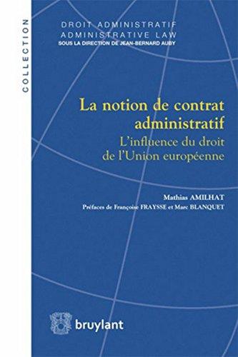 La notion de contrat administratif: L'influence du droit de l'Union européenne par Mathias Amilhat