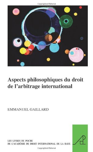 Aspects philosophiques du droit de l'arbitrage international