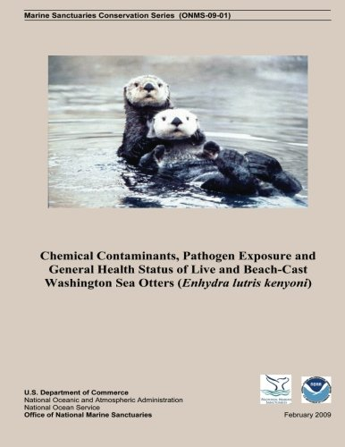 Chemical Contaminants, Pathogen Exposure and General Health Status of Live and Beach-Cast Washington Sea Otters (Enhydra lutris kenyoni)