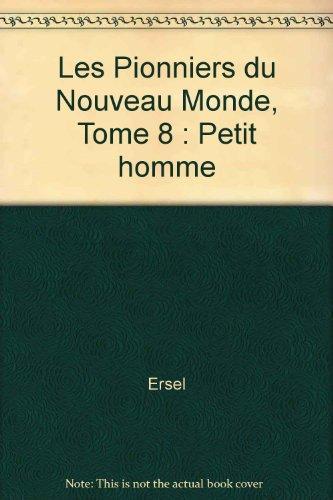 Les Pionniers du Nouveau Monde, Tome 8 : Petit hom...