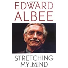 Stretching My Mind: The Collected Essays 1960 to 2005 by Edward Albee (2005-11-08)