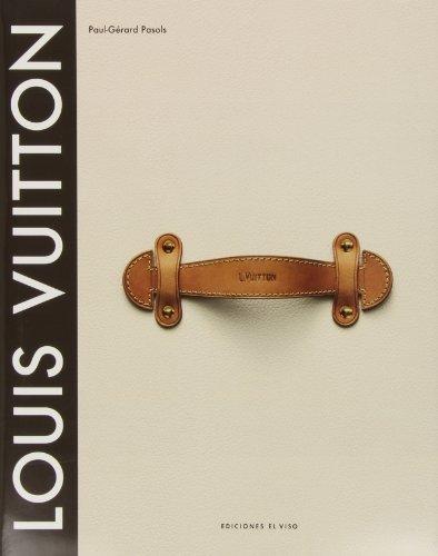 Louis vuitton - el nacimiento del lujo moderno por Paul Gerard Pasols