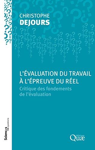 L'évaluation du travail à l'épreuve du réel: Critique des fondements de l'évaluation (Sciences en questions)