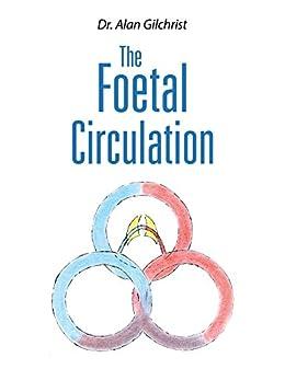 The Foetal Circulation por Alan Gilchrist epub