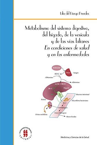 Metabolismo del sistema digestivo, del hígado, de la vesícula y de las vías biliares: En condiciones de salud y en las enfermedades (Spanish Edition)