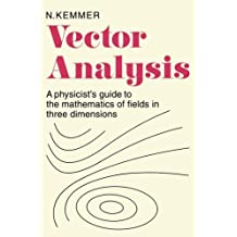 Vector Analysis: A Physicist's Guide to the Mathematics of Fields in Three Dimensions