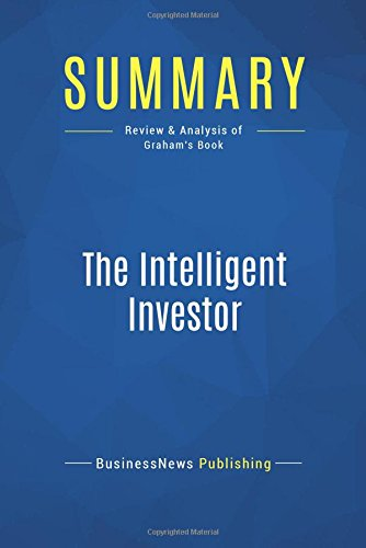 Summary: The Intelligent Investor: Review and Analysis of Graham's Book