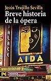 Libros Descargar en linea Breve historia de la opera El Libro De Bolsillo Humanidades (PDF y EPUB) Espanol Gratis