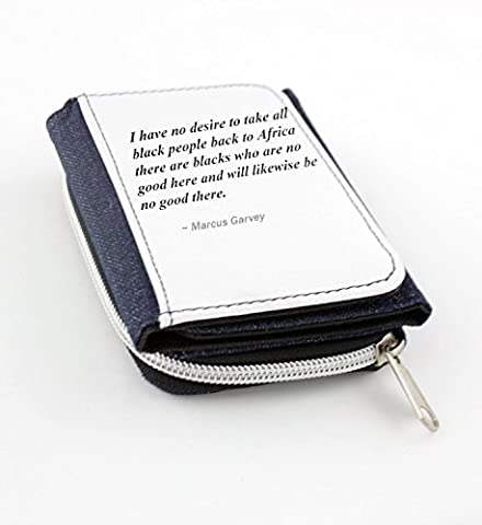 Wallet with I have no desire to take all black people back to Africa; there are blacks who are no good here and will likewise be no good there.