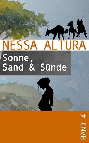 Sonne, Sand & Sünde (Sommergeschichten von Nessa Altura 4)