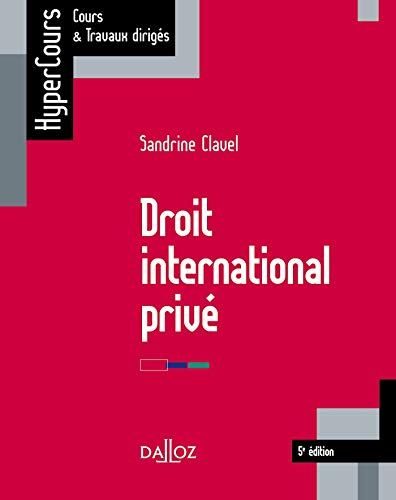 Droit international privé - 5e éd. par Sandrine Clavel