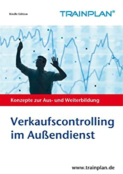 TRAINPLAN - Verkaufscontrolling im Außendienst von [Schmitt, Wolfgang J.]