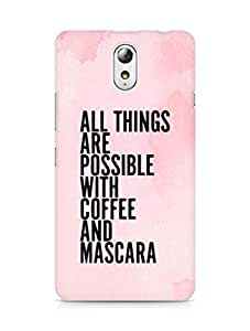 AMEZ all things are possible with coffee and mascara Back Cover For Lenovo Vibe P1M