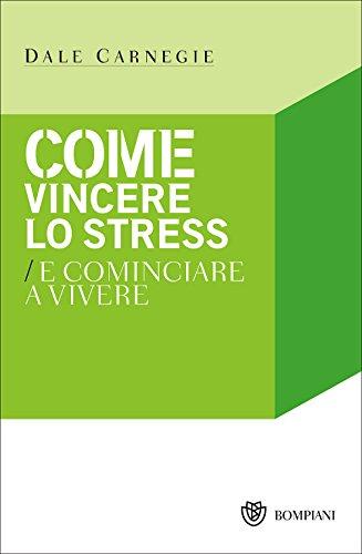 come-vincere-lo-stress-e-cominciare-a-vivere