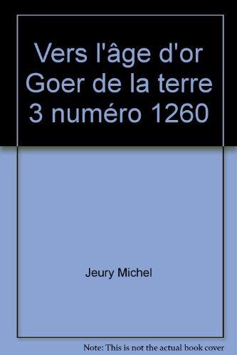 Vers l'ge d'or Goer de la terre 3 numéro 1260
