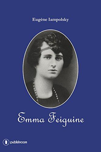 Emma Feiguine: Biographie d'une exilée russe par Eugène Iampolsky