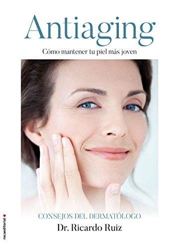 Antiaging: Cómo mantener tu piel más joven (No Ficción) por Ricardo Ruiz Rodríguez
