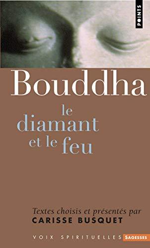 Bouddha. Le diamant et le feu par Bouddha, Carisse Busquet